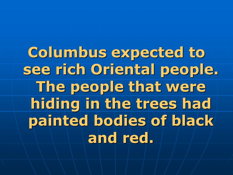 Columbus expected to see rich Oriental people
