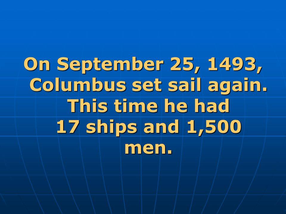 On September 25, 1493, Columbus set sail again