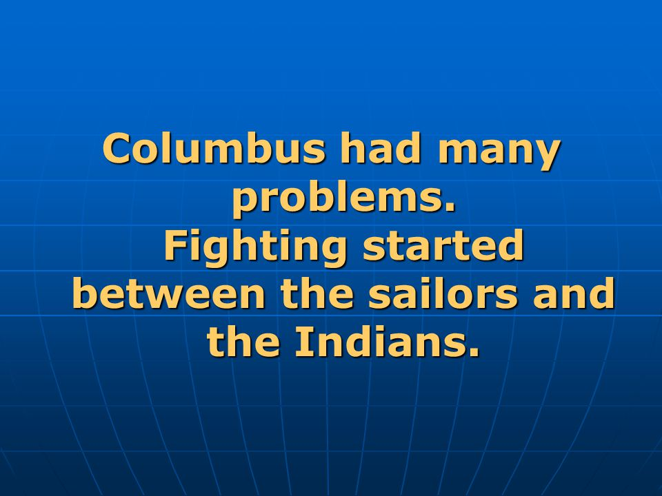 Columbus had many problems