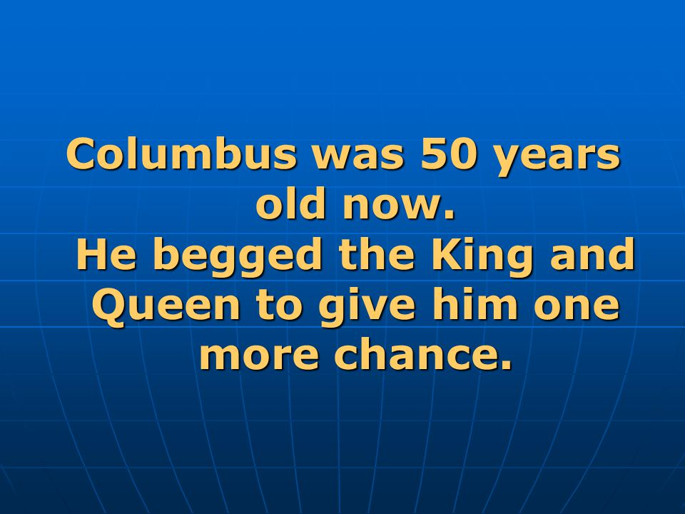 Columbus was 50 years old now