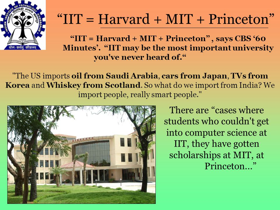 IIT = Harvard + MIT + Princeton