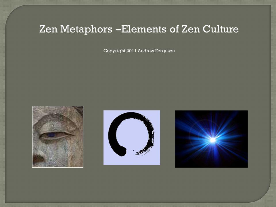 Zen Metaphors –Elements of Zen Culture