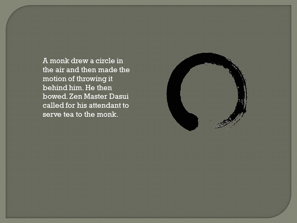 A monk drew a circle in the air and then made the motion of throwing it behind him.