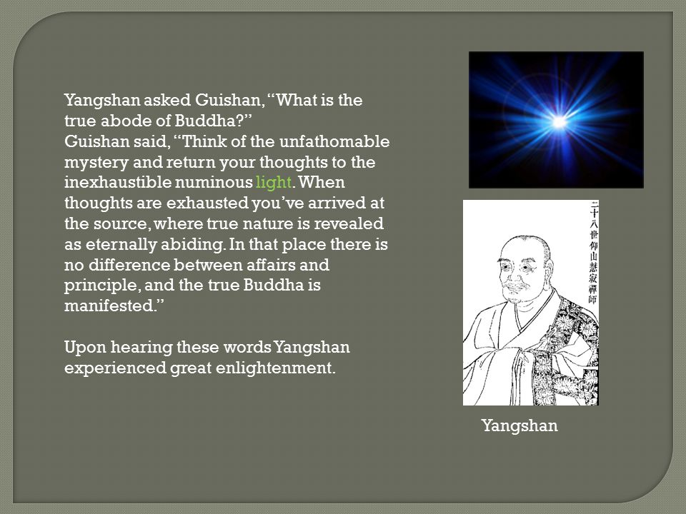 Yangshan asked Guishan, What is the true abode of Buddha