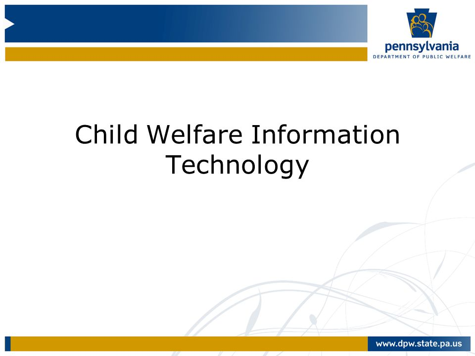 Child Welfare Information Technology