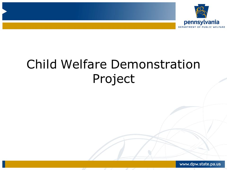 Child Welfare Demonstration Project