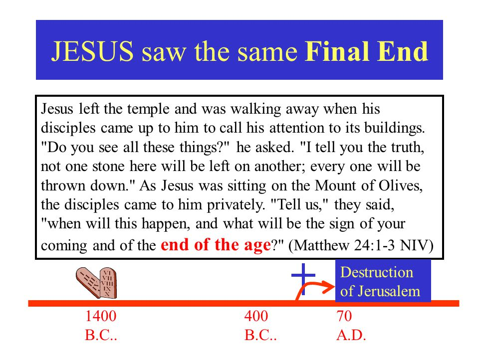 JESUS saw the same Final End
