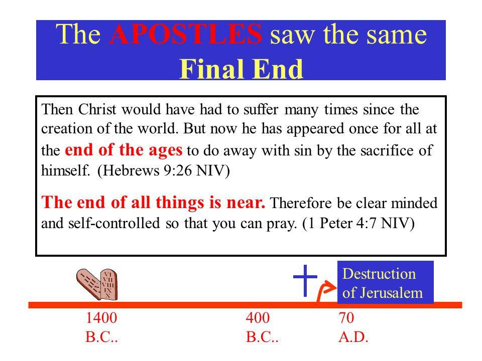 The APOSTLES saw the same Final End