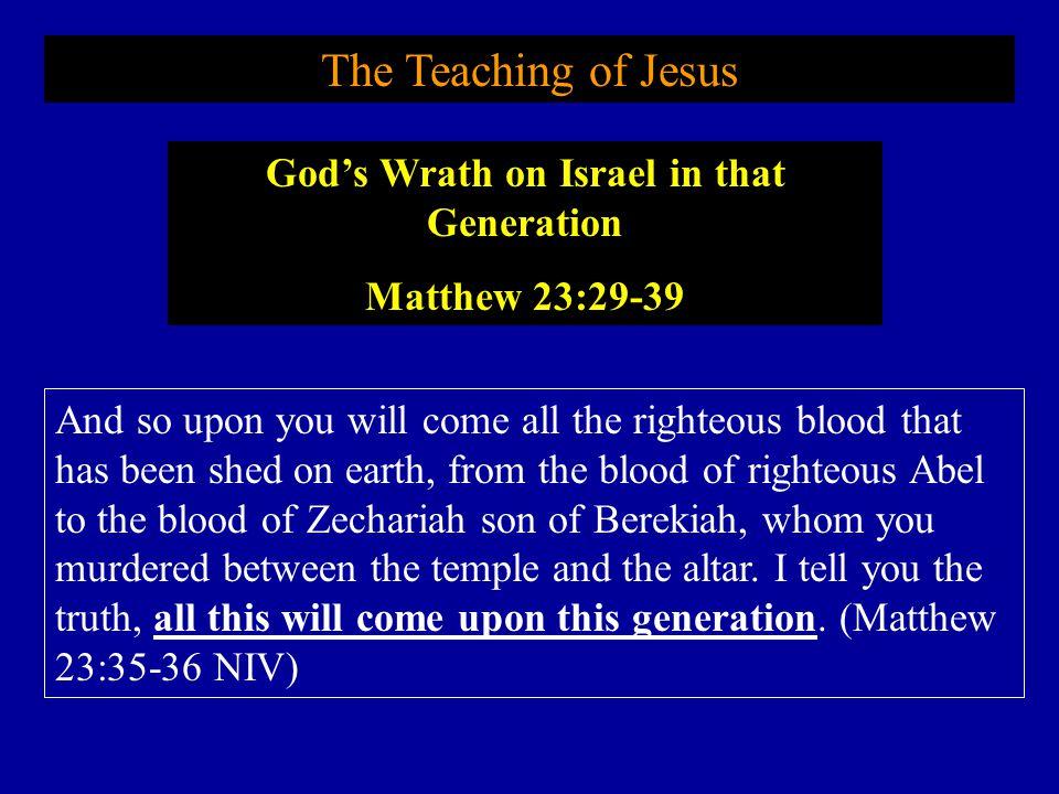 God's Wrath on Israel in that Generation
