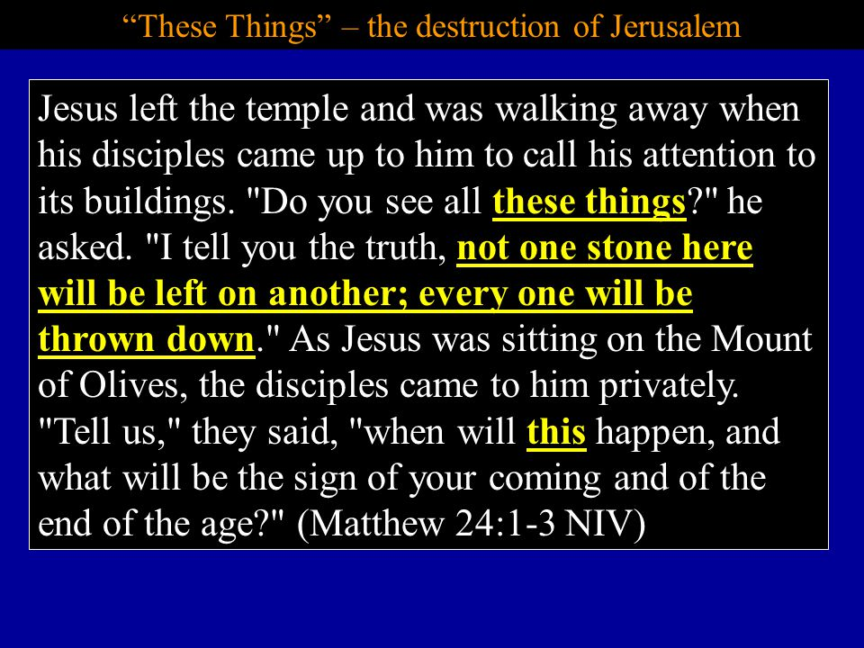 These Things – the destruction of Jerusalem