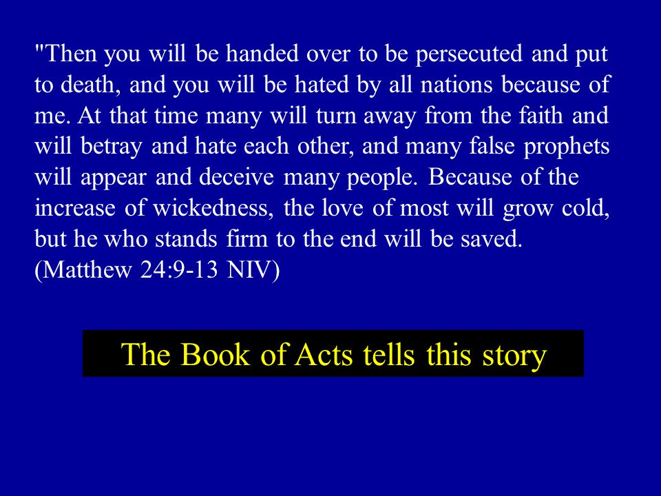 The Book of Acts tells this story