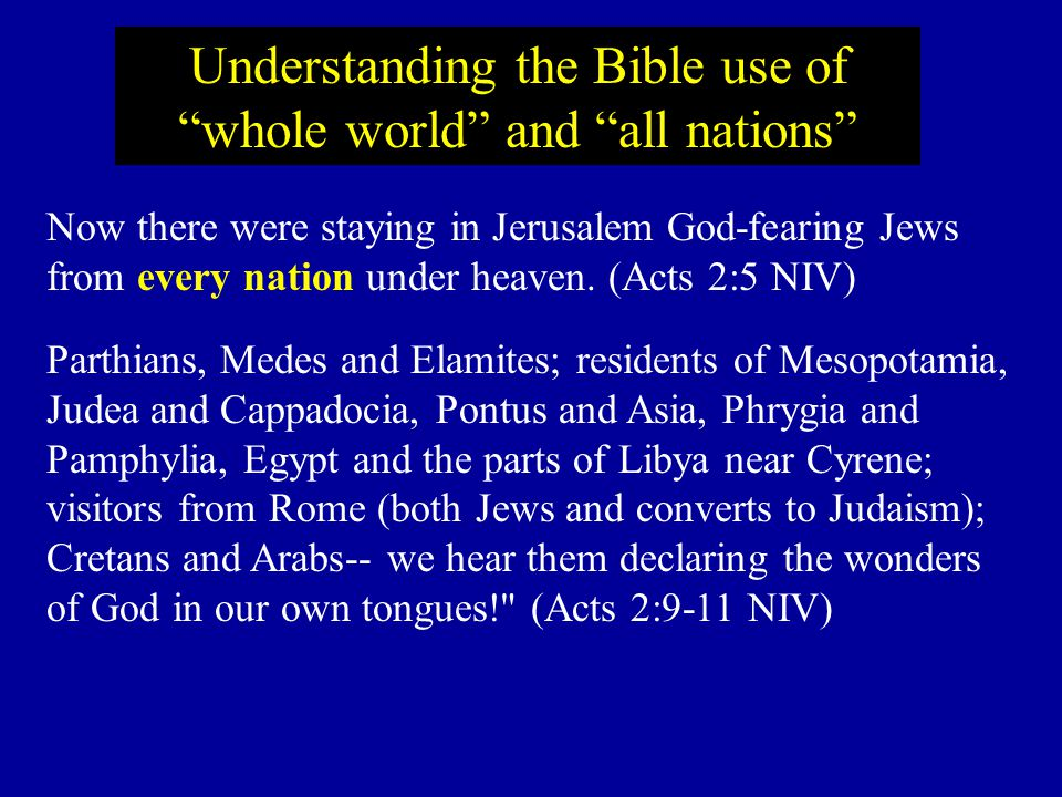 Understanding the Bible use of whole world and all nations