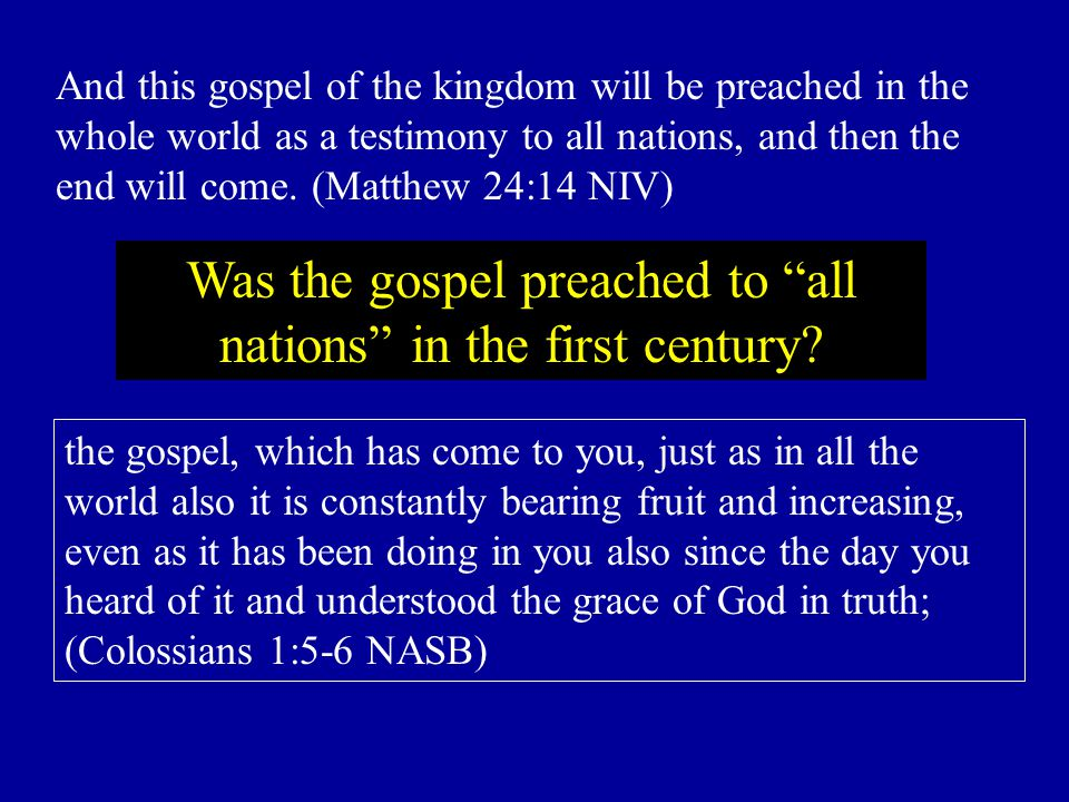 Was the gospel preached to all nations in the first century