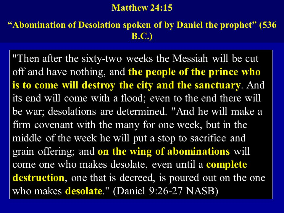 Abomination of Desolation spoken of by Daniel the prophet (536 B.C.)