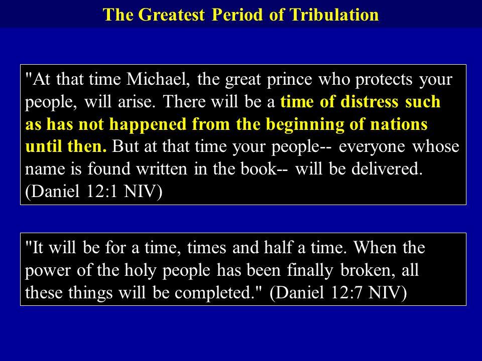 The Greatest Period of Tribulation
