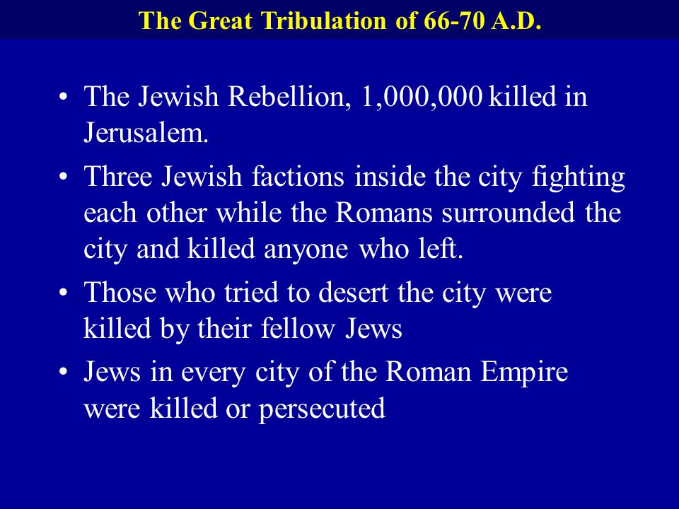 The Great Tribulation of 66-70 A.D.