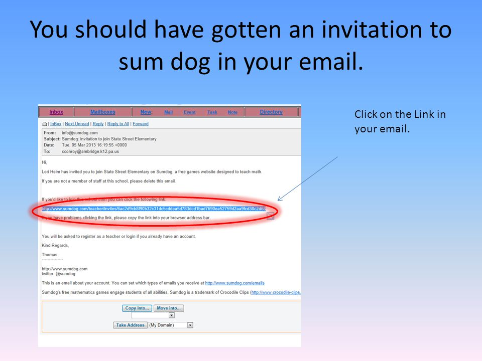 You should have gotten an invitation to sum dog in your email.