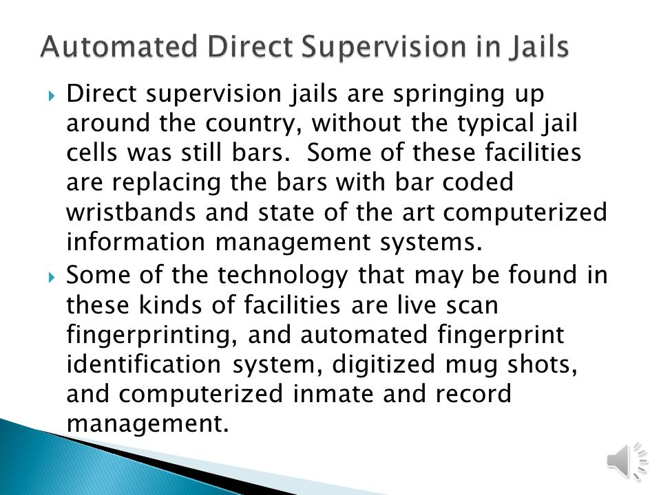 Automated Direct Supervision in Jails
