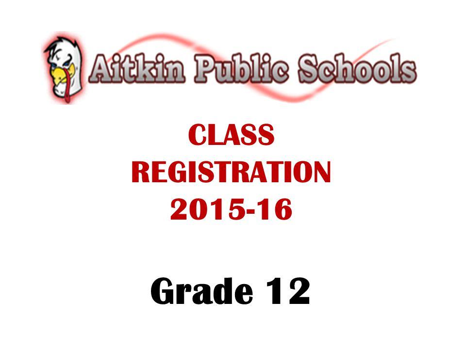 CLASS REGISTRATION 2015-16 Grade 12