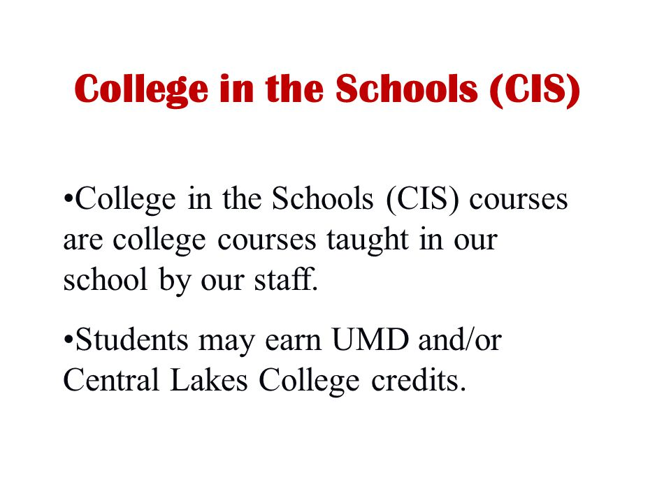 College in the Schools (CIS)