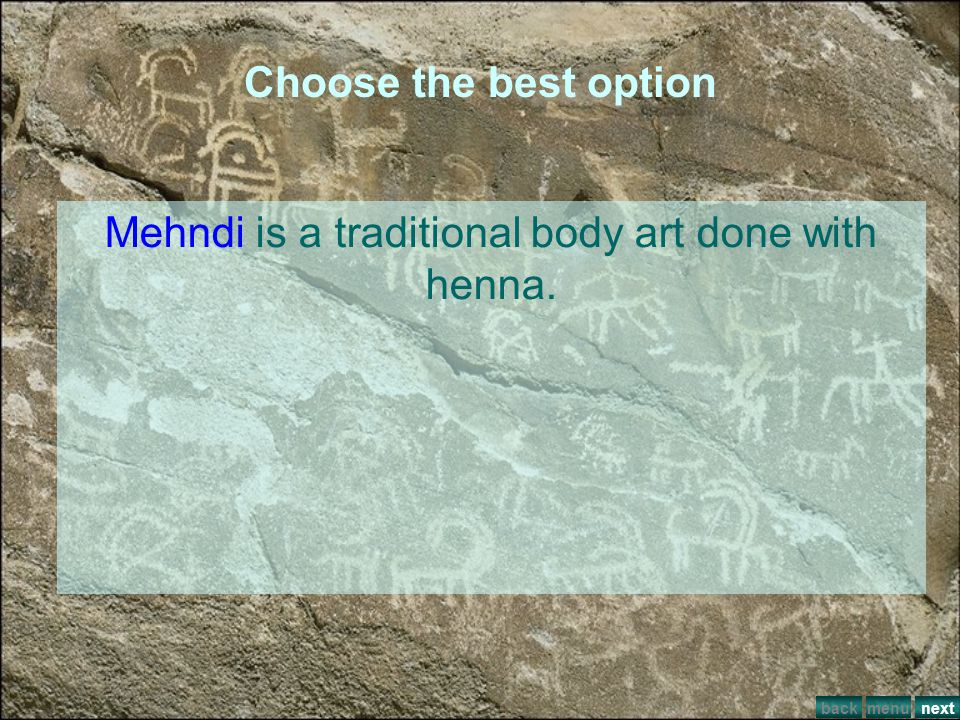 Mehndi is a traditional body art done with henna.