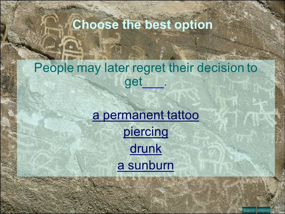 People may later regret their decision to get___.