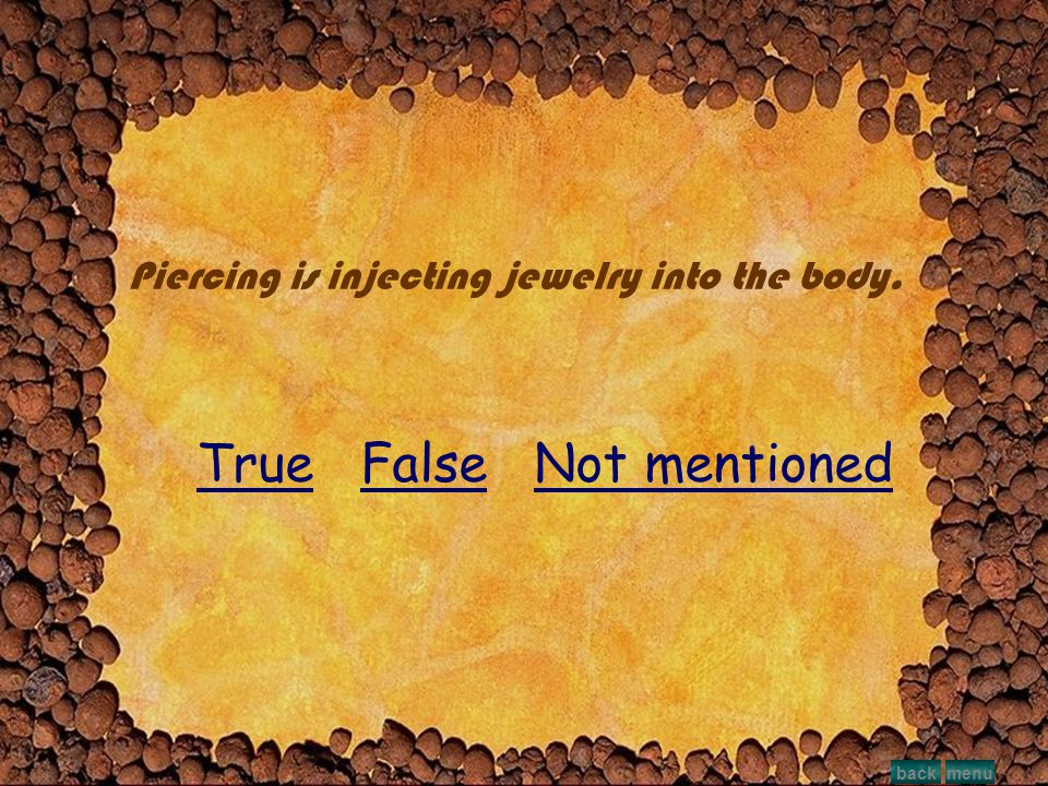 True False Not mentioned