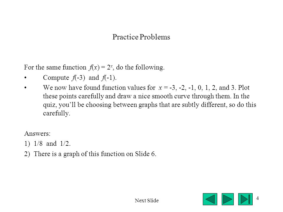 Practice Problems For the same function f(x) = 2x, do the following.