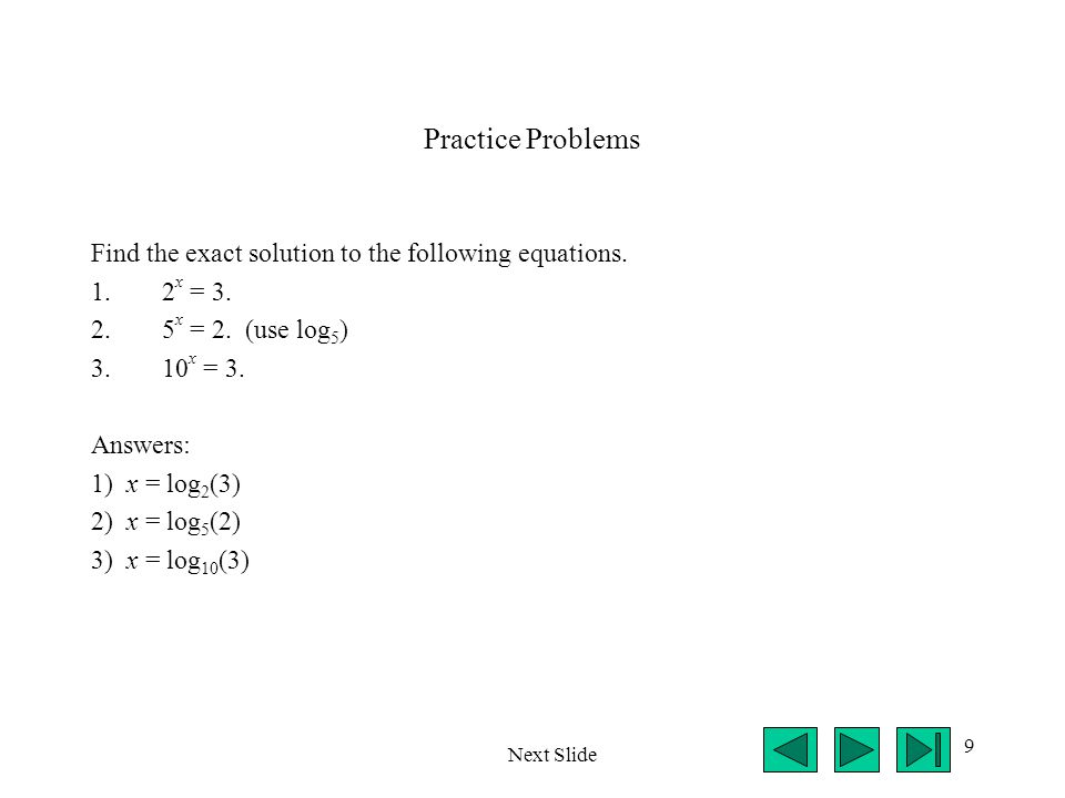 Practice Problems Find the exact solution to the following equations.