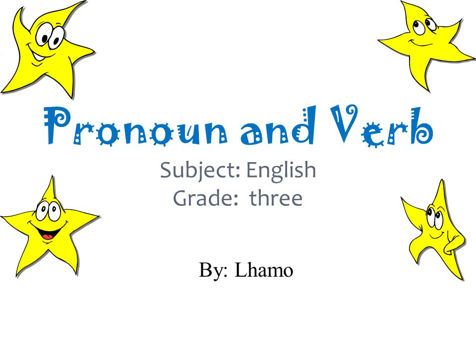 Pronoun and Verb Subject: English Grade: three