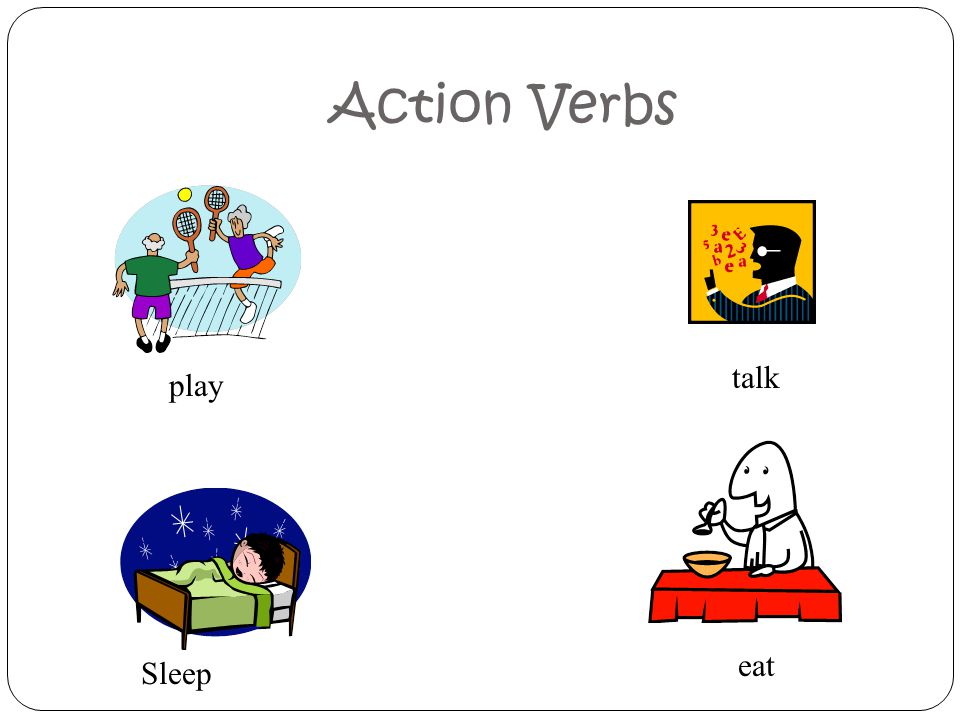 Action Verbs talk play eat Sleep