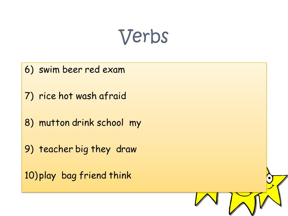Verbs swim beer red exam rice hot wash afraid mutton drink school my