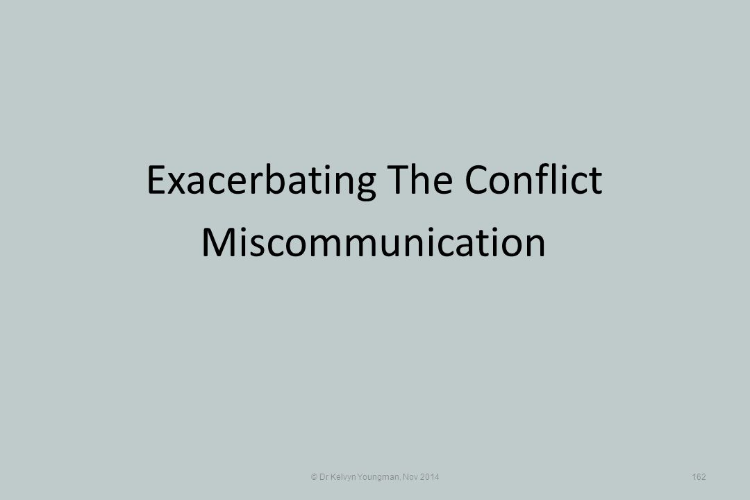 Exacerbating The Conflict Miscommunication