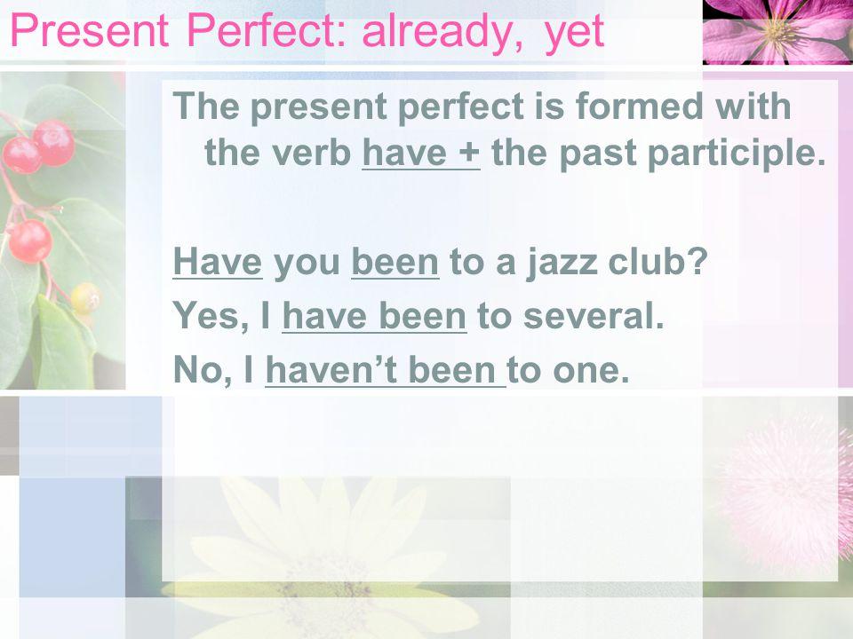 Present Perfect: already, yet