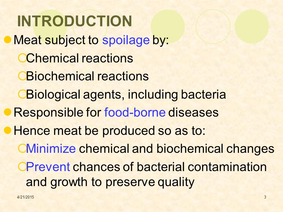 INTRODUCTION Meat subject to spoilage by: Chemical reactions