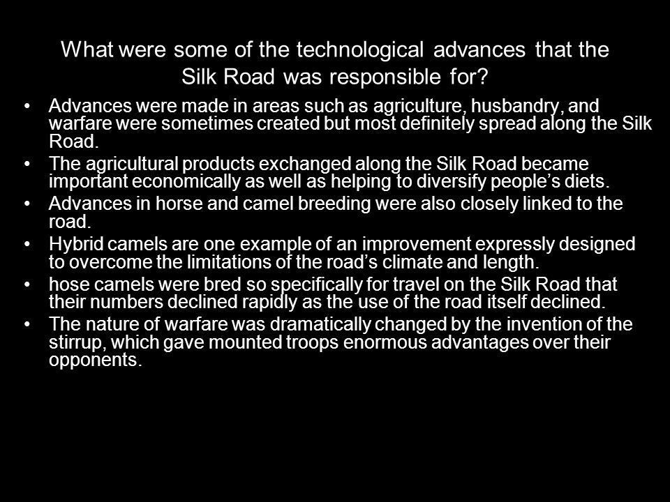 What were some of the technological advances that the Silk Road was responsible for