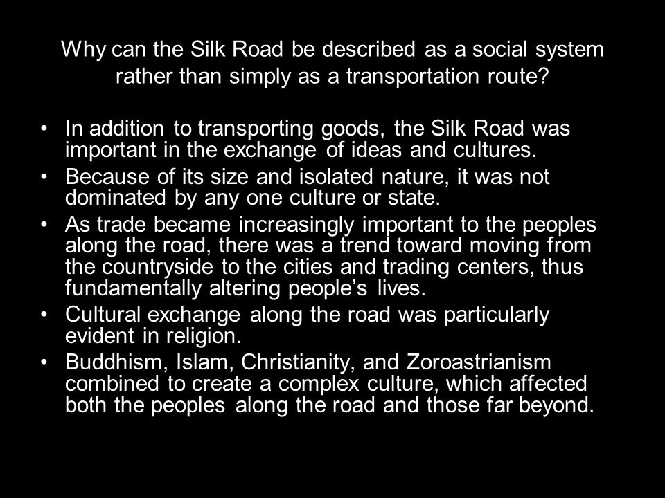 Why can the Silk Road be described as a social system rather than simply as a transportation route