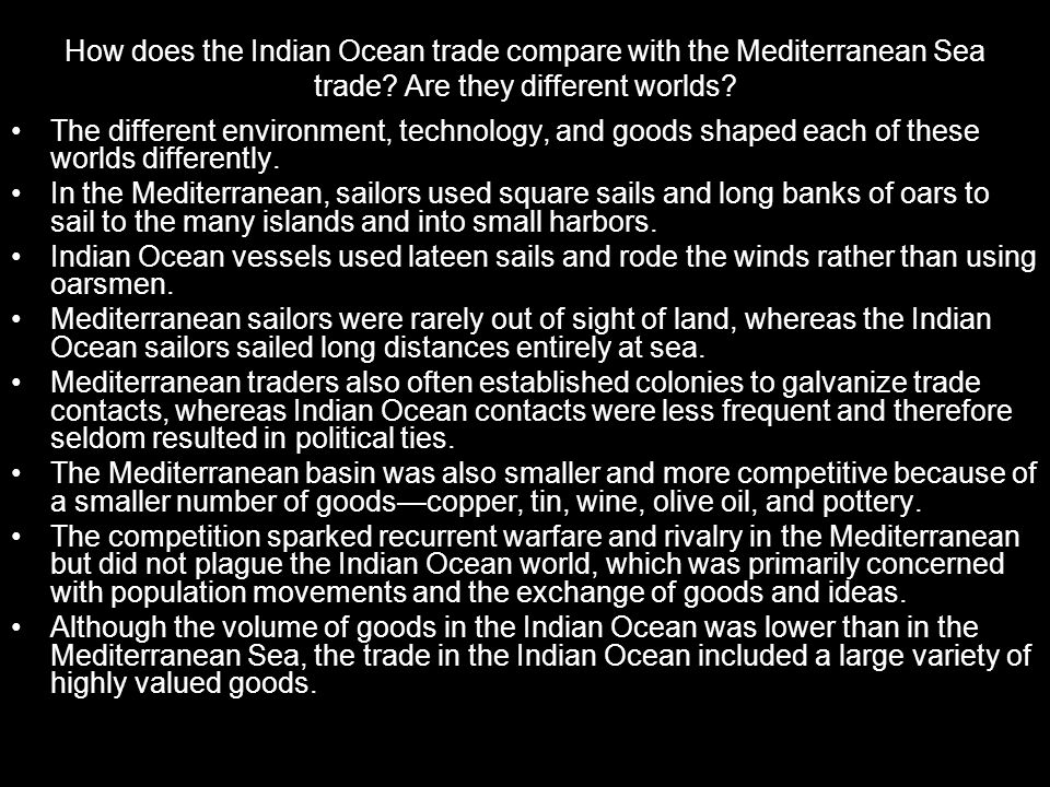 How does the Indian Ocean trade compare with the Mediterranean Sea trade Are they different worlds