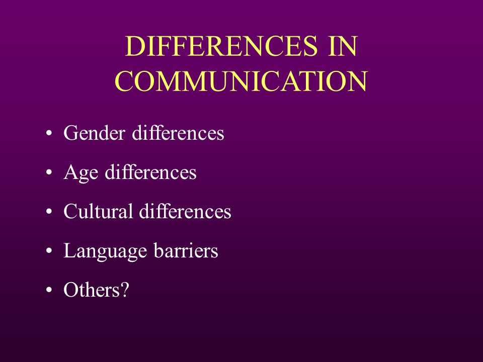 DIFFERENCES IN COMMUNICATION