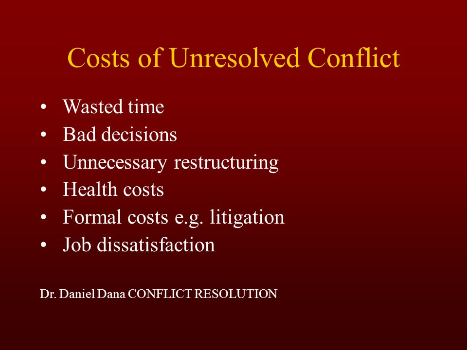 Costs of Unresolved Conflict