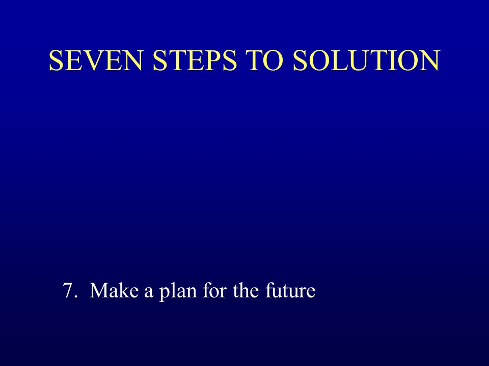 SEVEN STEPS TO SOLUTION