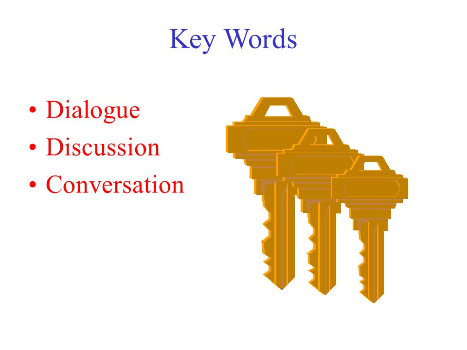Key Words Dialogue Discussion Conversation 9