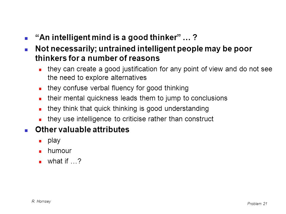 An intelligent mind is a good thinker …
