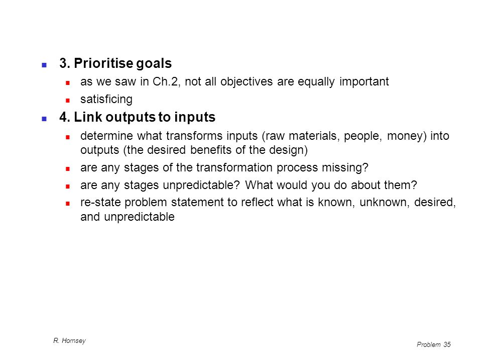 3. Prioritise goals 4. Link outputs to inputs