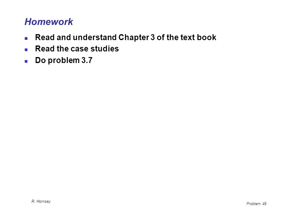 Homework Read and understand Chapter 3 of the text book