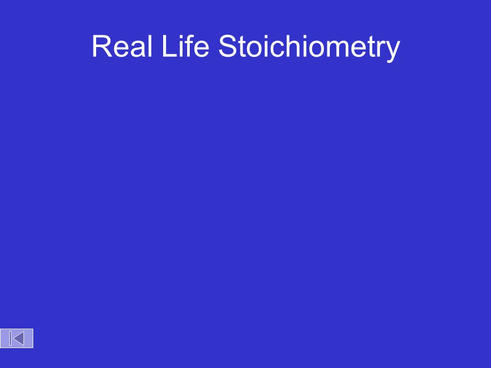 Real Life Stoichiometry