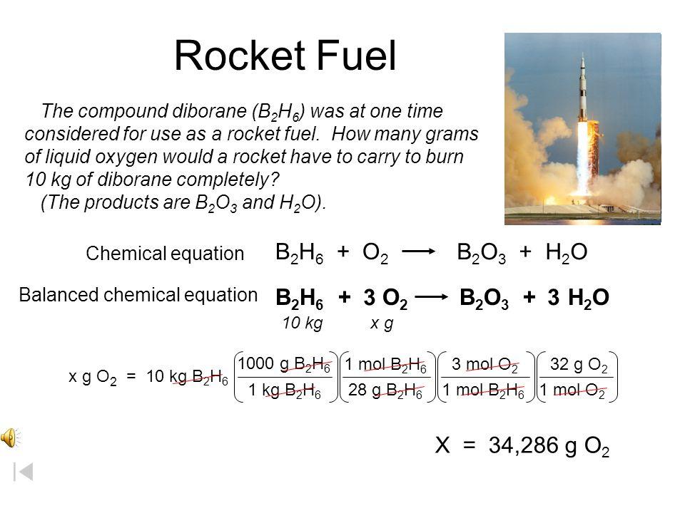 Rocket Fuel B2H6 + O2 B2O3 + H2O B2H6 + O2 B2O3 + H2O 3 3
