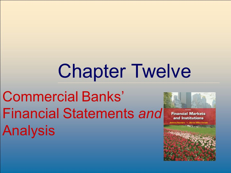 Chapter Twelve Commercial Banks' Financial Statements and Analysis