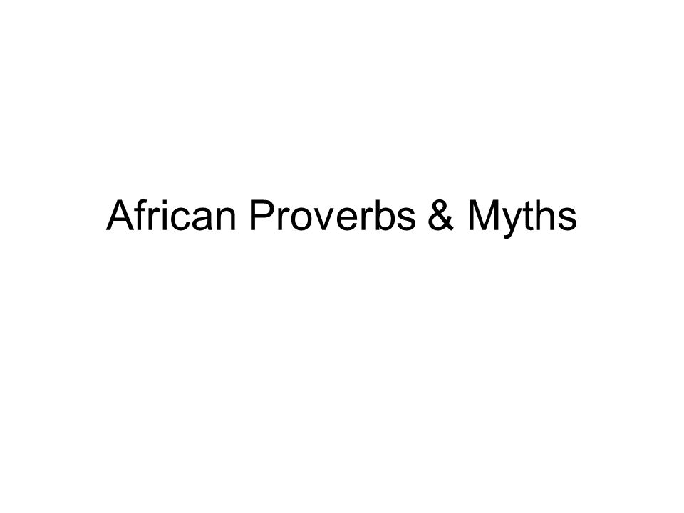 African Proverbs & Myths