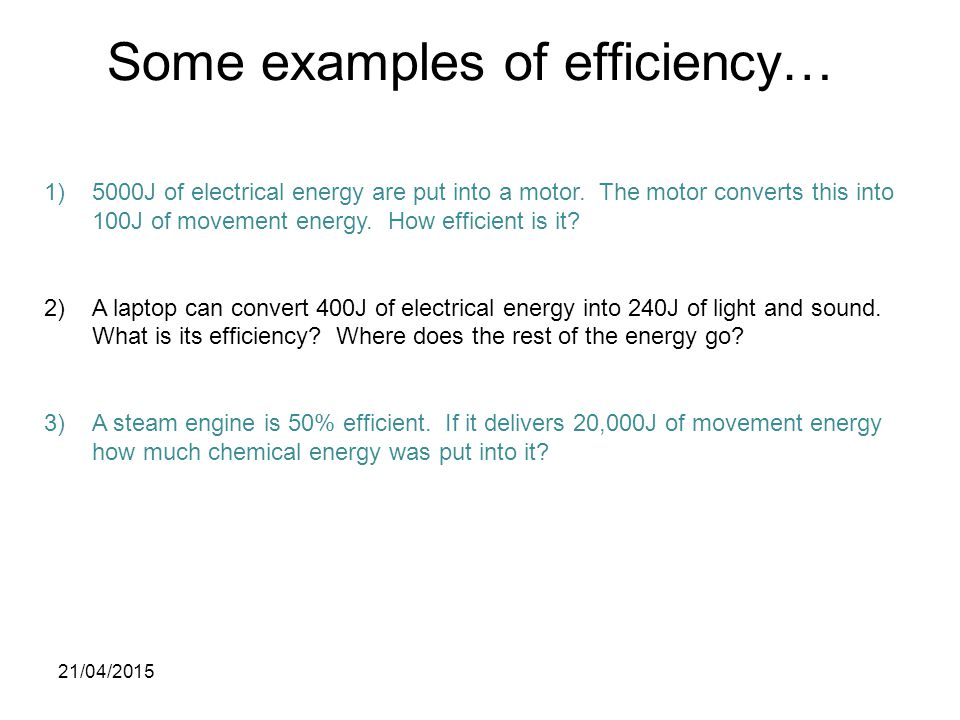 Some examples of efficiency…